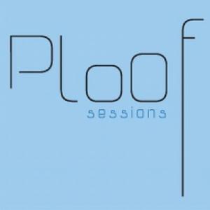 Ploof sessions