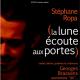 La Lune écoute aux portes - Stéphane Ropa